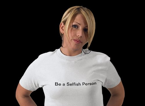 Be a Selfish Person