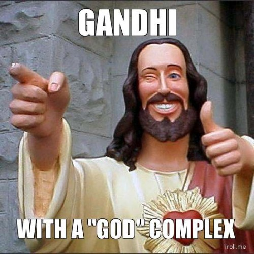 gandhi-with-a-god-complex